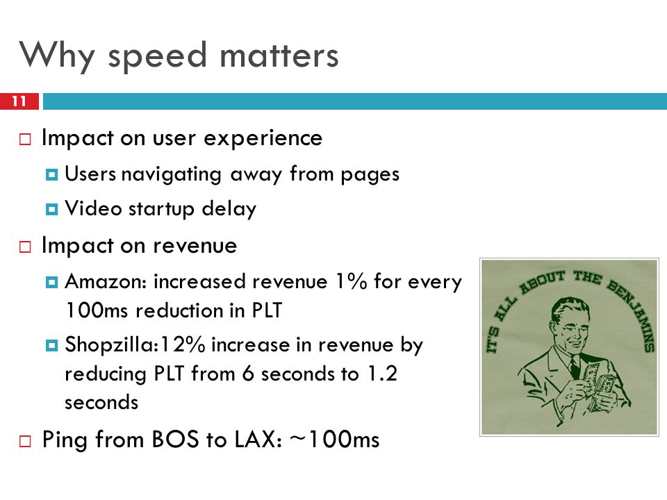 Why speed matters 11  Impact on user experience  Users navigating away from pages  Video startup delay  Impact on revenue  Amazon: increased revenue 1% for every 100ms reduction in PLT  Shopzilla:12% increase in revenue by reducing PLT from 6 seconds to 1.2 seconds  Ping from BOS to LAX: ~100ms
