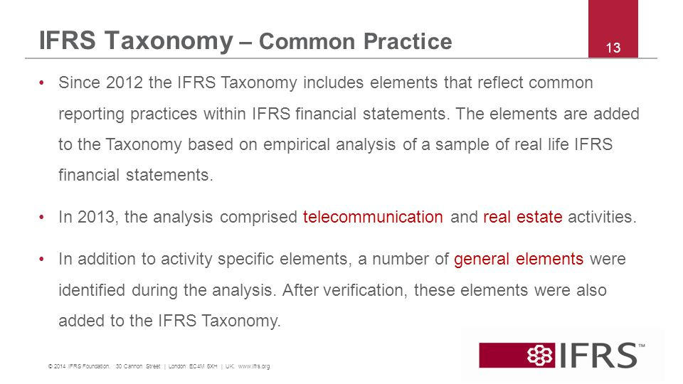 IFRS Taxonomy – Common Practice 13 © 2014 IFRS Foundation.