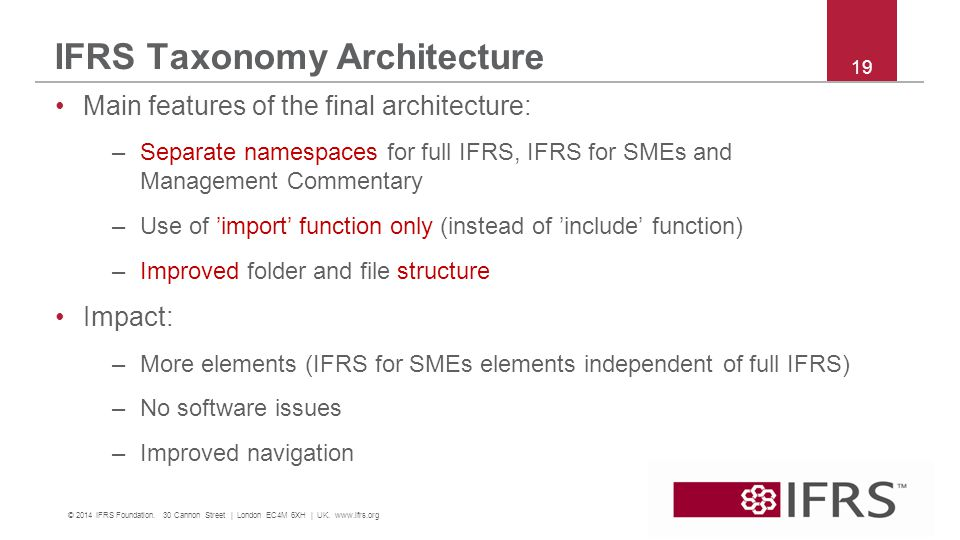 IFRS Taxonomy Architecture 19 © 2014 IFRS Foundation.