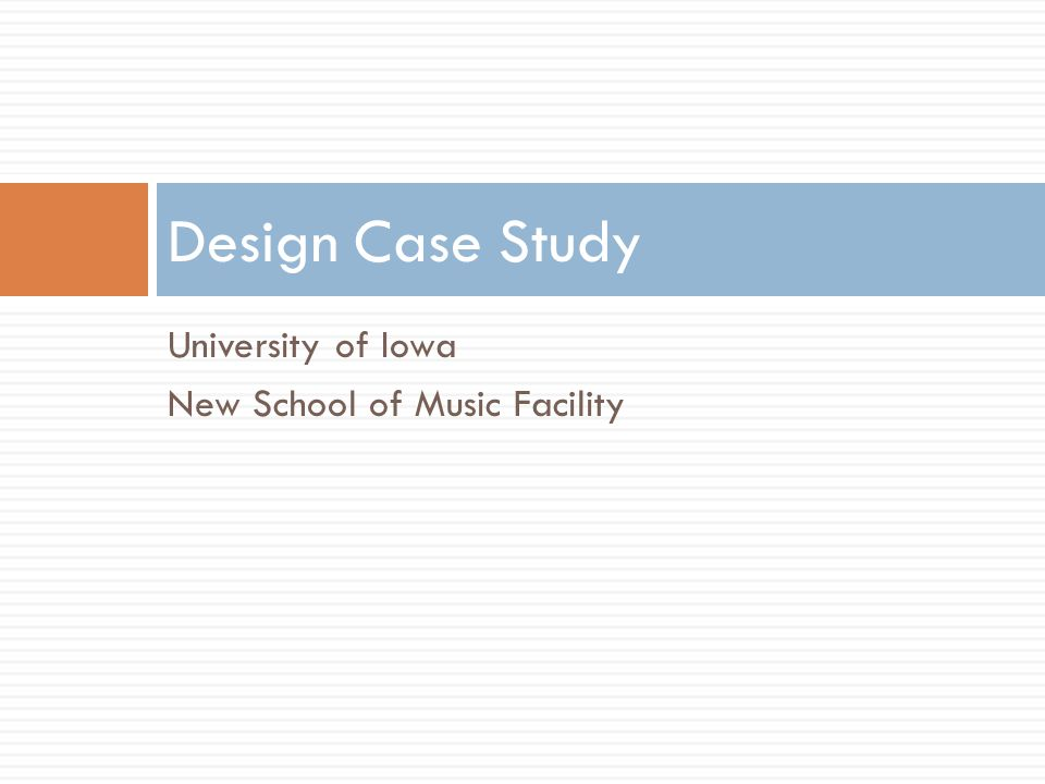 University of Iowa New School of Music Facility Design Case Study