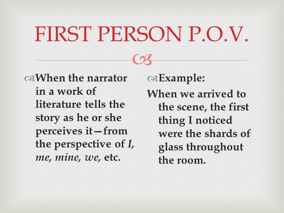  FIRST PERSON P.O.V.
