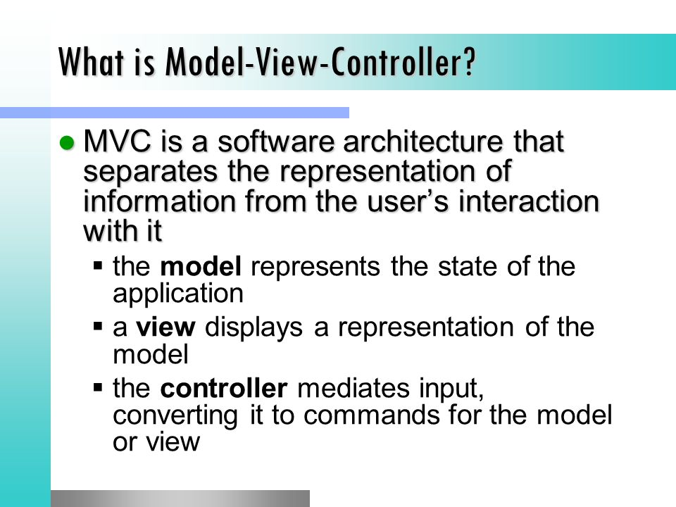 What is Model-View-Controller.