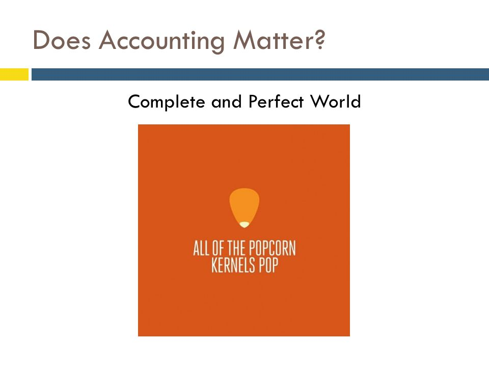 Does Accounting Matter Complete and Perfect World