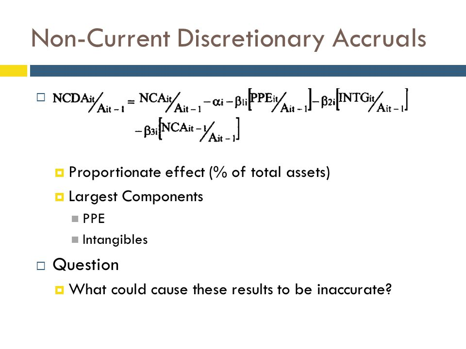 Non-Current Discretionary Accruals  D  Proportionate effect (% of total assets)  Largest Components PPE Intangibles  Question  What could cause t