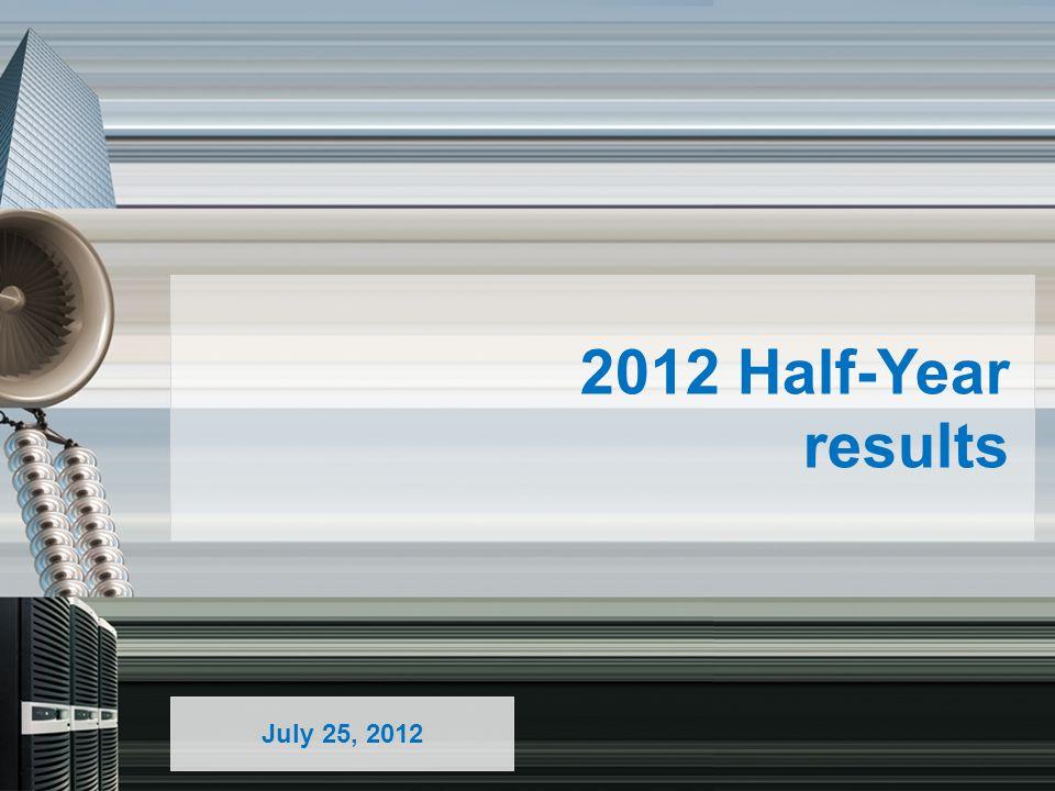 July 25, 2012 2012 Half-Year results