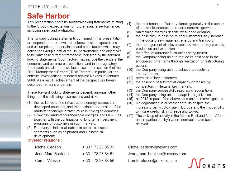 2012 Half-Year Results 2 Safe Harbor Investor relations : Michel Gédéon Jean-Marc Bouleau Carole Vitasse + 33 1 73 23 85 31 + 33 1 73 23 84 61 + 33 1