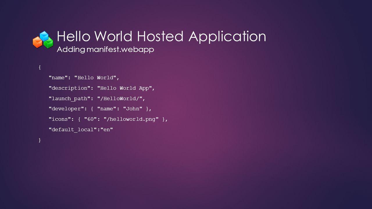 Hello World Hosted Application Adding manifest.webapp {