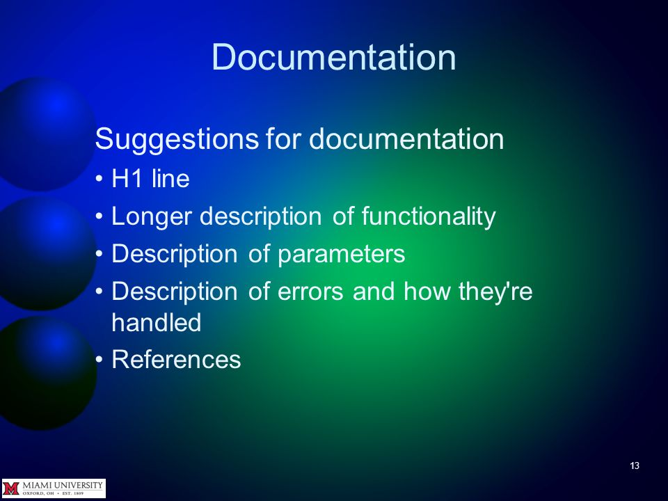 Documentation 13 Suggestions for documentation H1 line Longer description of functionality Description of parameters Description of errors and how the
