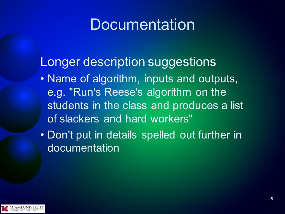 Documentation 15 Longer description suggestions Name of algorithm, inputs and outputs, e.g.
