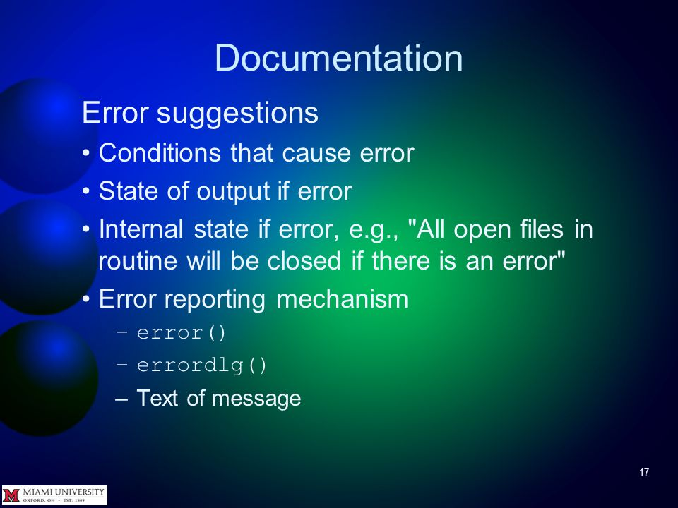 Documentation 17 Error suggestions Conditions that cause error State of output if error Internal state if error, e.g.,