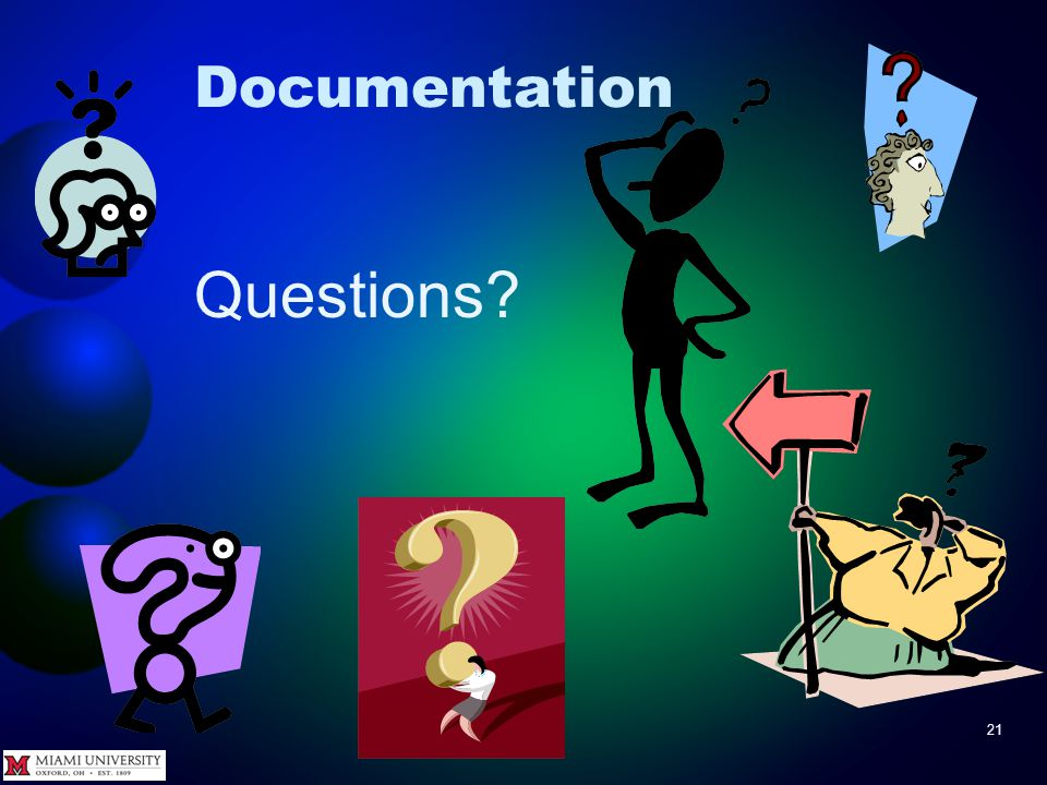 21 Documentation Questions?