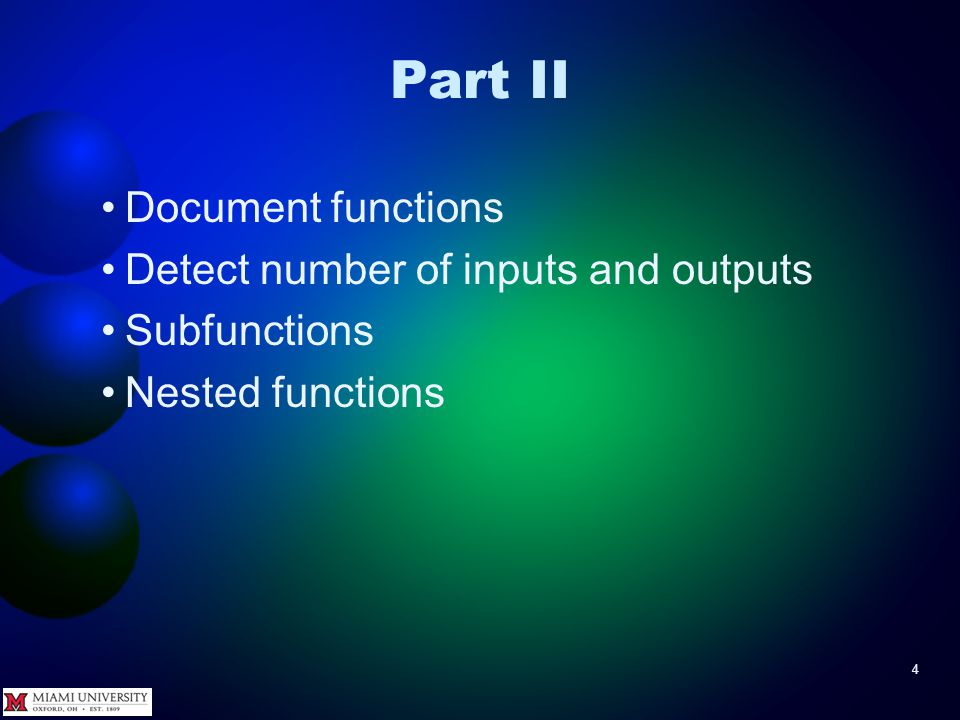 4 Part II Document functions Detect number of inputs and outputs Subfunctions Nested functions
