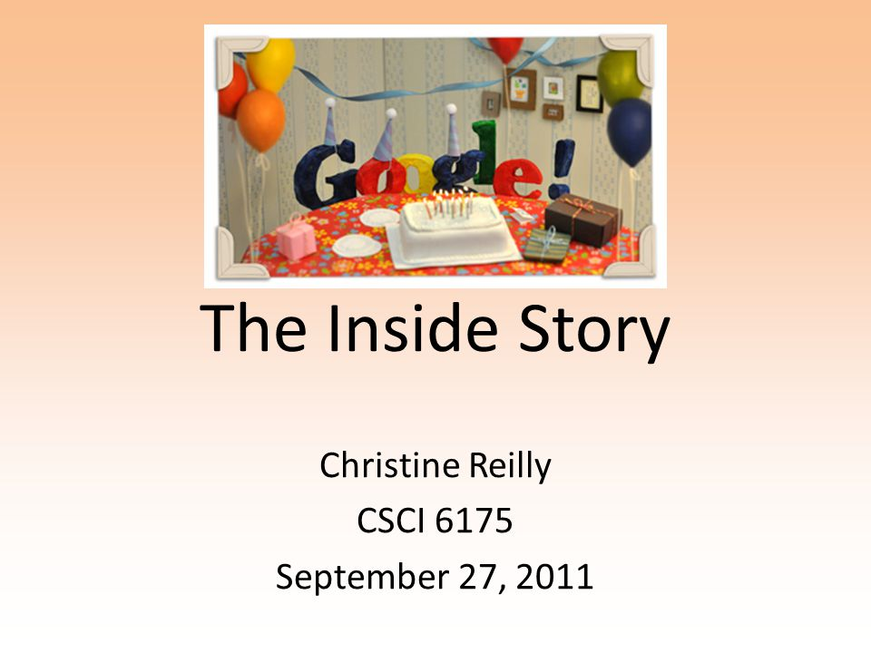 The Inside Story Christine Reilly CSCI 6175 September 27, 2011