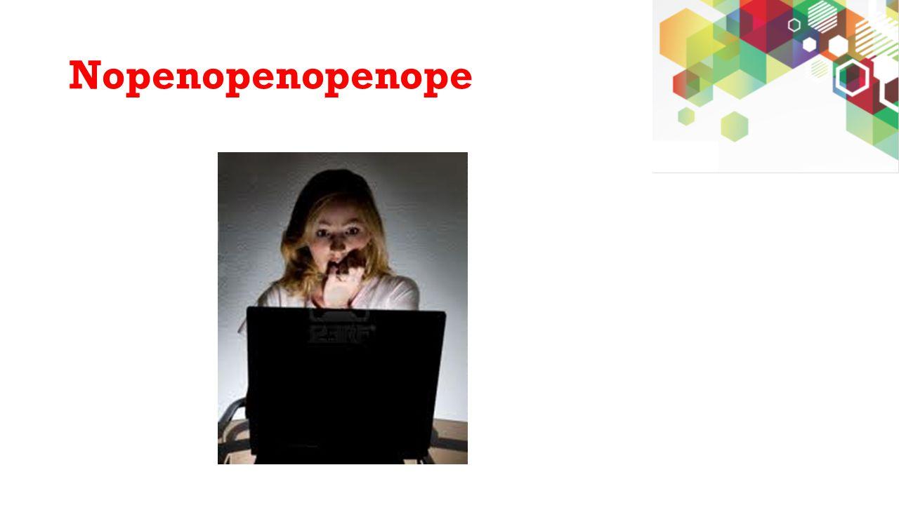 Nopenopenopenope