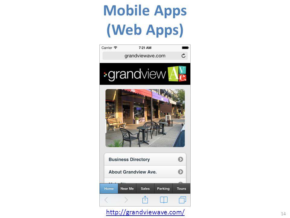 Mobile Apps (Web Apps) 14 http://grandviewave.com/