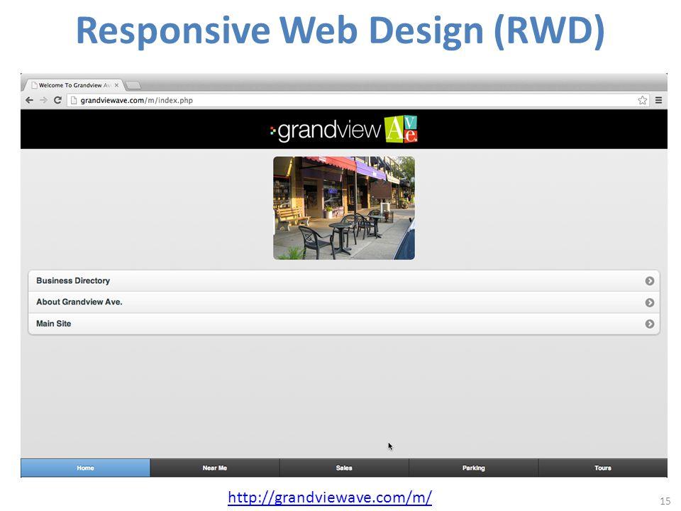 Responsive Web Design (RWD) 15 http://grandviewave.com/m/