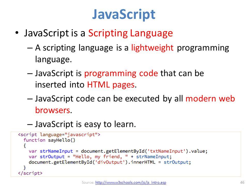 JavaScript is a Scripting Language – A scripting language is a lightweight programming language.