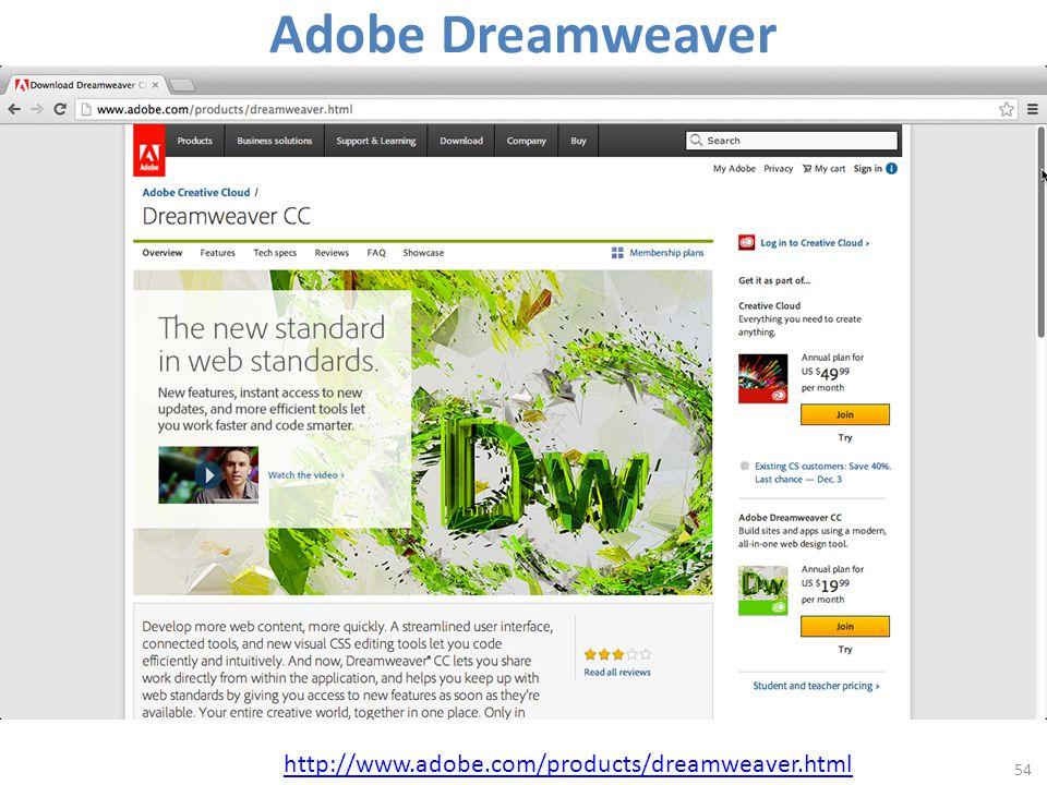 Adobe Dreamweaver 54 http://www.adobe.com/products/dreamweaver.html