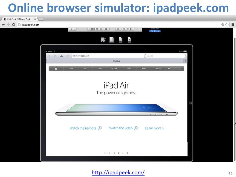 Online browser simulator: ipadpeek.com 61 http://ipadpeek.com/