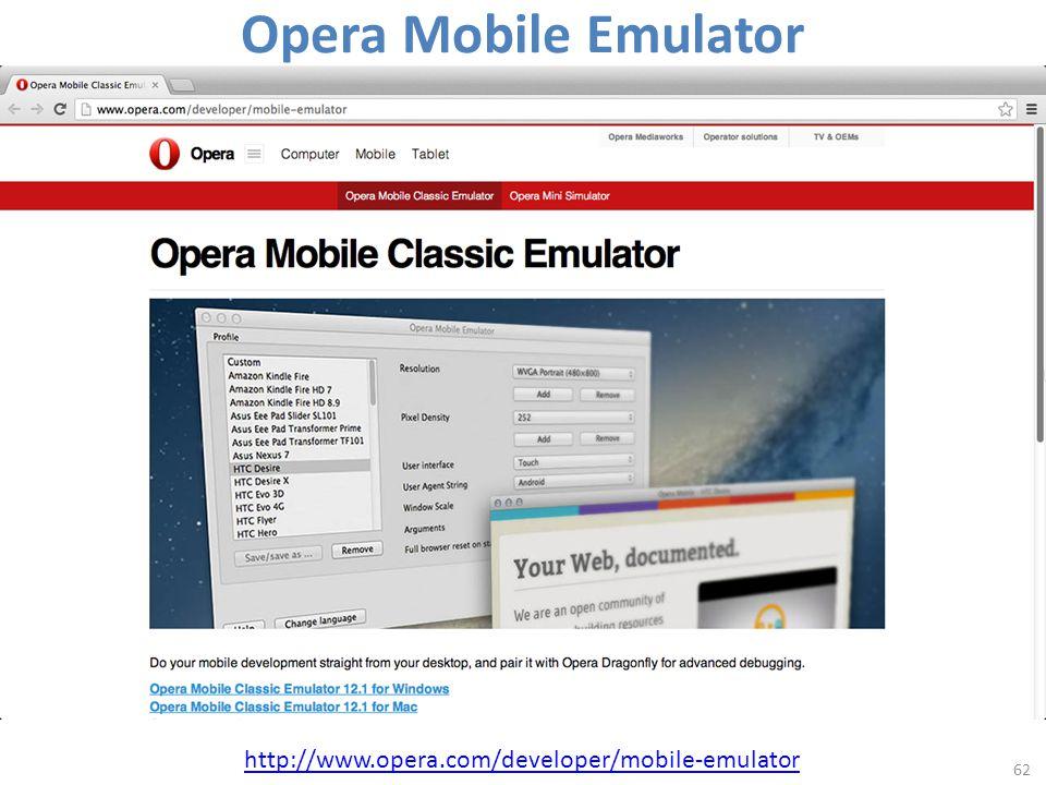 Opera Mobile Emulator 62 http://www.opera.com/developer/mobile-emulator