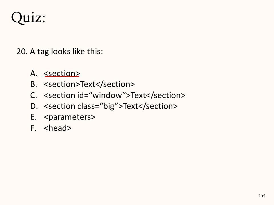 20. A tag looks like this: A. B. Text C. Text D. Text E. F. Quiz: 154