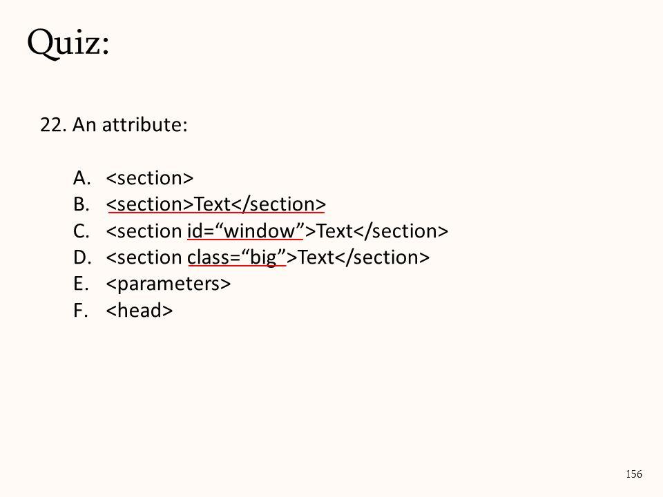 22. An attribute: A. B. Text C. Text D. Text E. F. Quiz: 156
