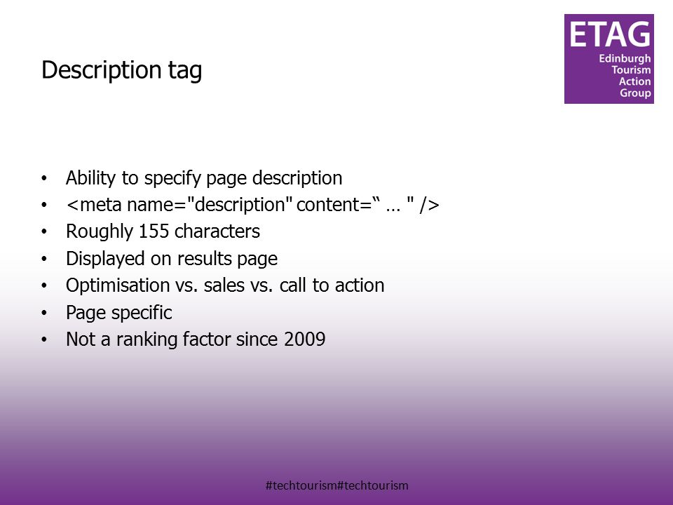 #techtourism#techtourism Description tag Ability to specify page description Roughly 155 characters Displayed on results page Optimisation vs.