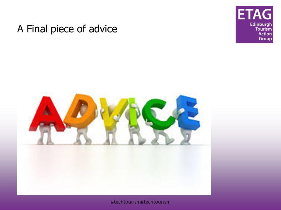 A Final piece of advice