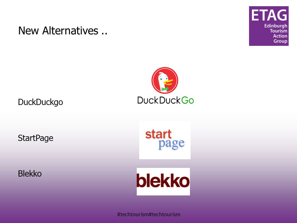 #techtourism#techtourism New Alternatives.. DuckDuckgo StartPage Blekko