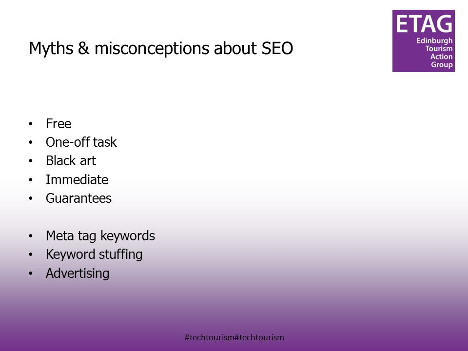 #techtourism#techtourism Myths & misconceptions about SEO Free One-off task Black art Immediate Guarantees Meta tag keywords Keyword stuffing Advertising