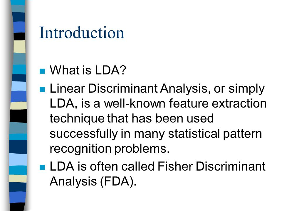 Introduction n What is LDA.