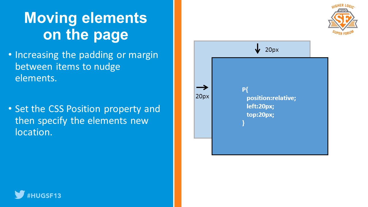 Increasing the padding or margin between items to nudge elements.