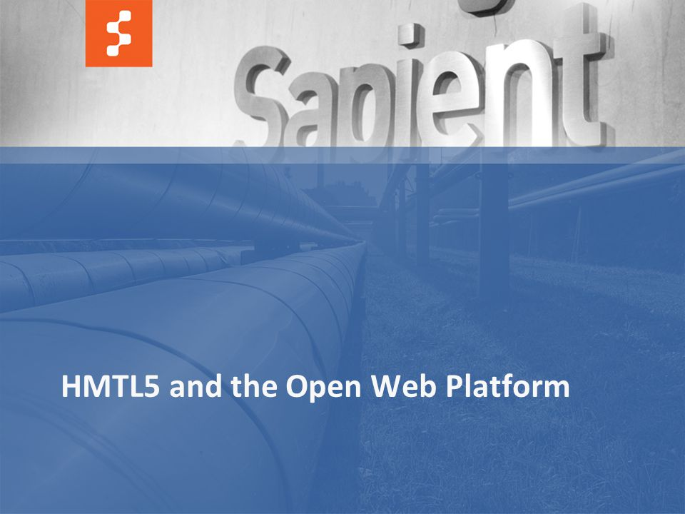 19 © COPYRIGHT 2011 SAPIENT CORPORATION | CONFIDENTIAL HMTL5 and the Open Web Platform