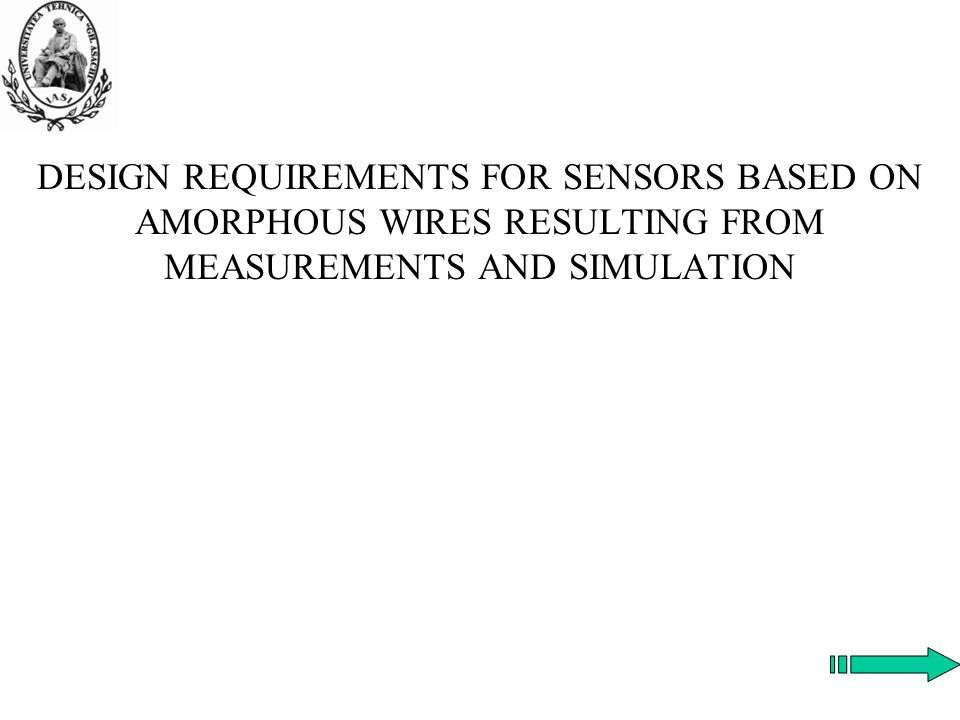 Introduction Amorphous wires are attractive components for sensor and micro- sensor realization.