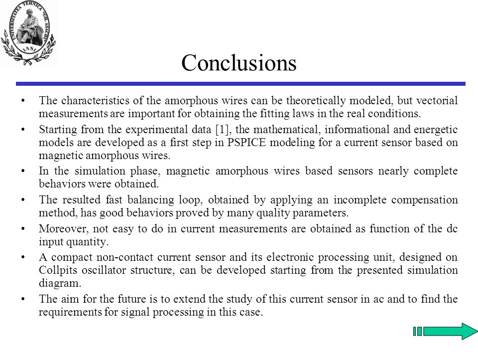 Conclusions The characteristics of the amorphous wires can be theoretically modeled, but vectorial measurements are important for obtaining the fitting laws in the real conditions.