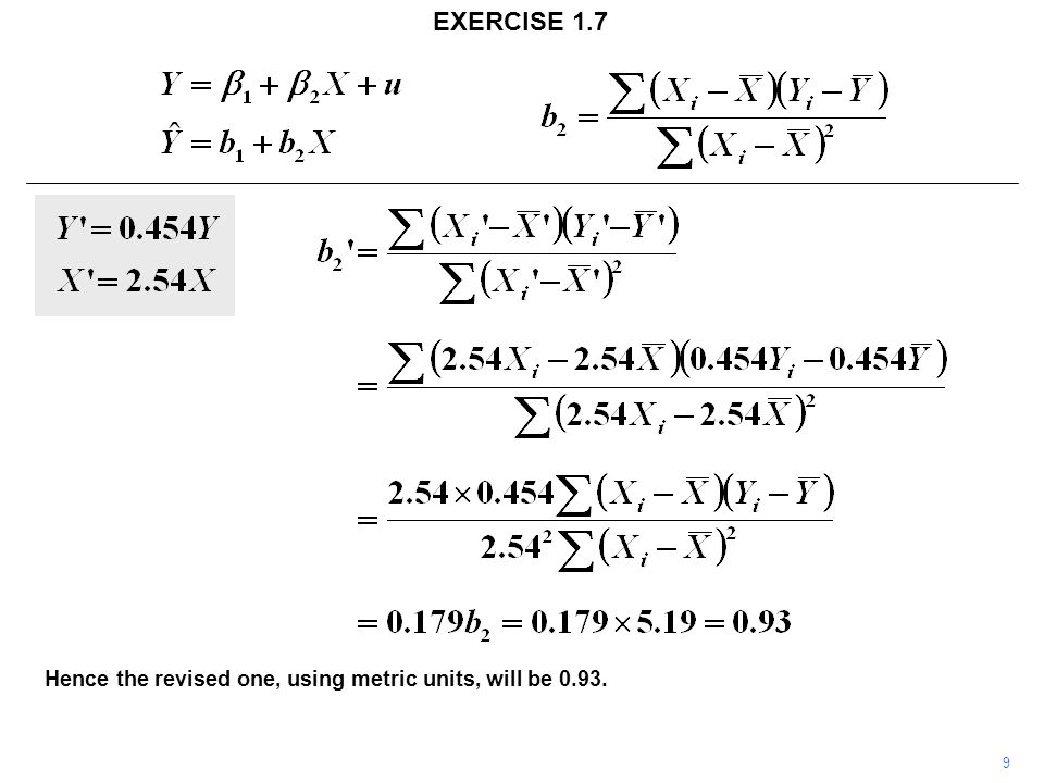 9 Hence the revised one, using metric units, will be 0.93. EXERCISE 1.7