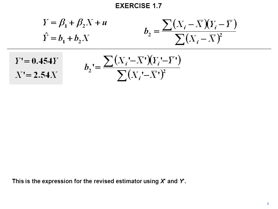 4 EXERCISE 1.7 This is the expression for the revised estimator using X' and Y'.