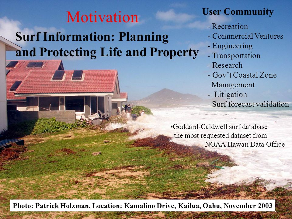 Surf Information: Planning and Protecting Life and Property - Recreation - Commercial Ventures - Engineering - Transportation - Research - Gov't Coast