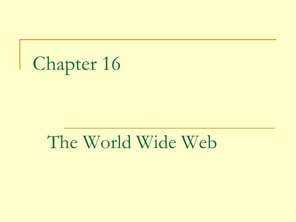 Chapter 16 The World Wide Web