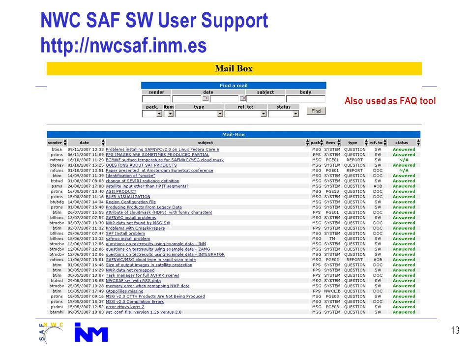 13 NWC SAF SW User Support http://nwcsaf.inm.es Also used as FAQ tool