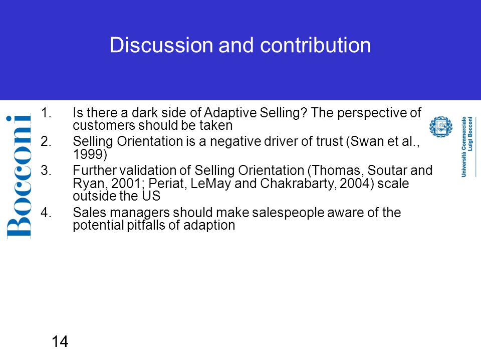 14 Discussion and contribution 1. Is there a dark side of Adaptive Selling.