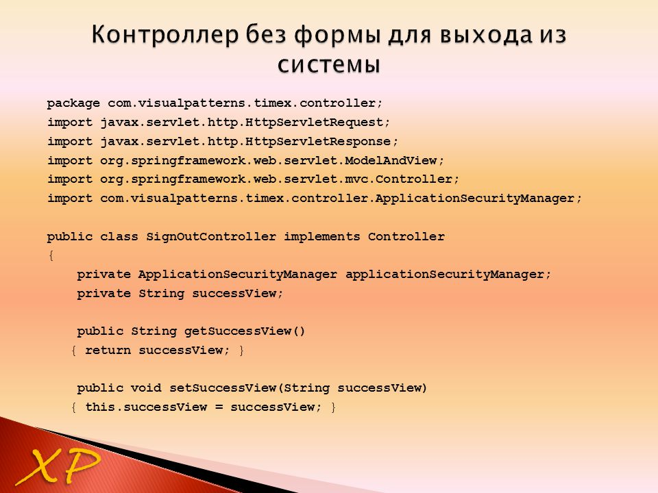 XP package com.visualpatterns.timex.controller; import javax.servlet.http.HttpServletRequest; import javax.servlet.http.HttpServletResponse; import or