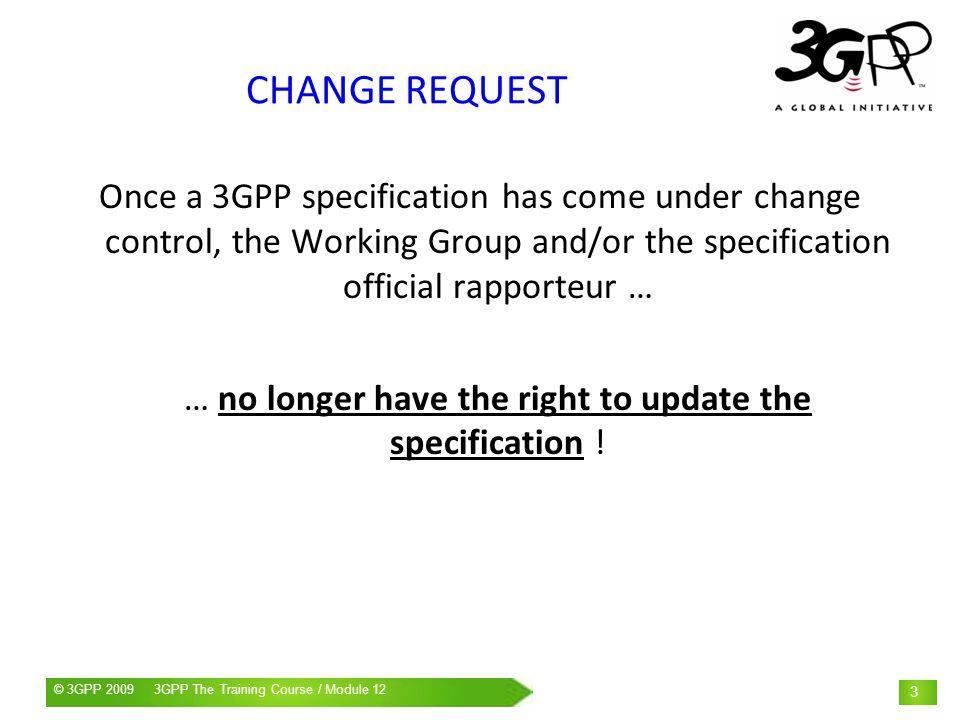 © 3GPP 2009 Mobile World Congress, Barcelona, 19 th February 2009© 3GPP 2009 3GPP The Training Course / Module 12 24