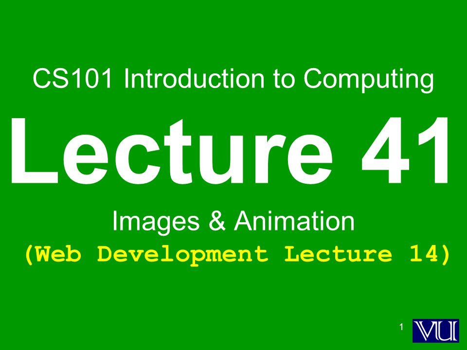 52 During Today's Lecture … We became able to add and manipulate images and simple animations to a Web page