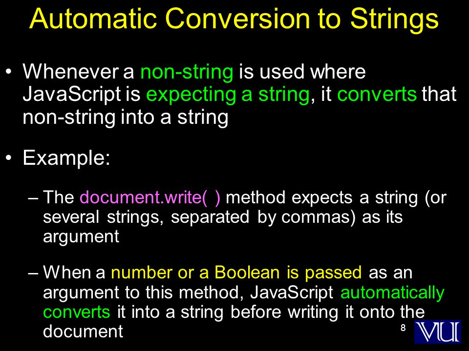 9 The '+' Operator When '+' is used with numeric operands, it adds them When it is used with string operands, it concatenates them When one operand is a string, and the other is not, the non-string will first be converted to a string and then the two strings will be concatenated