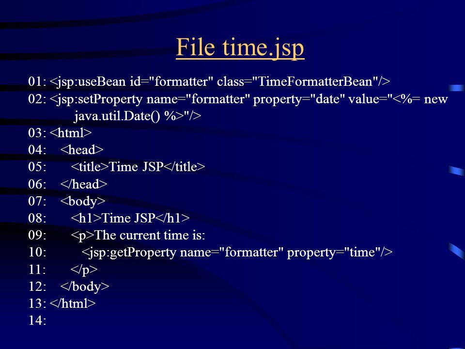 File time.jsp 01: 02: /> 03: 04: 05: Time JSP 06: 07: 08: Time JSP 09: The current time is: 10: 11: 12: 13: 14:
