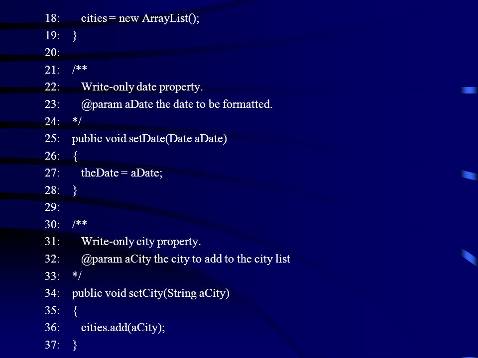 18: cities = new ArrayList(); 19: } 20: 21: /** 22: Write-only date property.