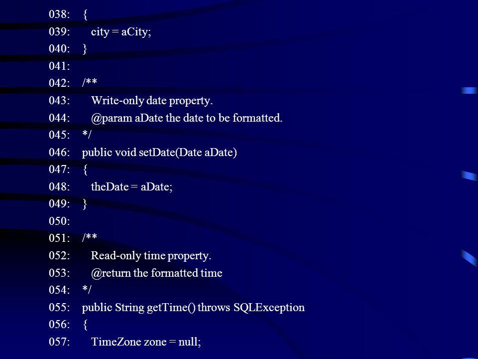 038: { 039: city = aCity; 040: } 041: 042: /** 043: Write-only date property.