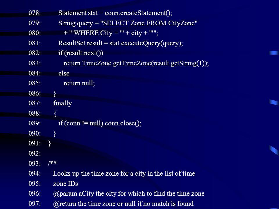 078: Statement stat = conn.createStatement(); 079: String query =