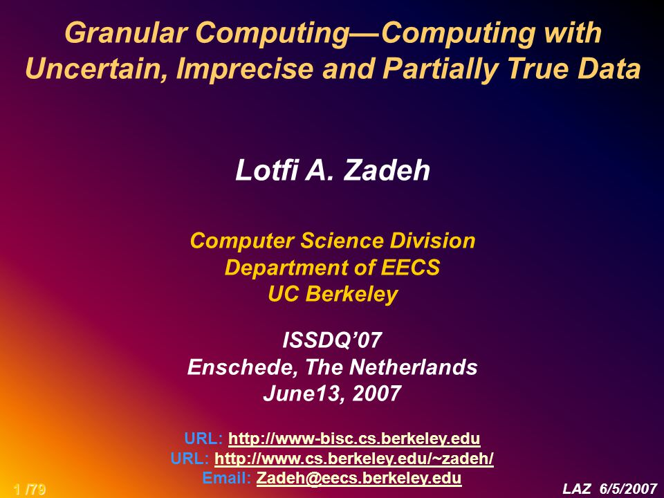 Granular Computing—Computing with Uncertain, Imprecise and Partially True Data Lotfi A.